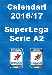 I calendari completi 2016/17 dei campionati di volley di Superlega e A2